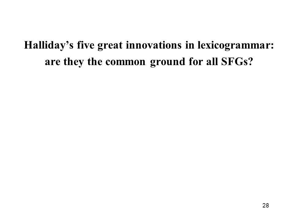Halliday's five great innovations in lexicogrammar: