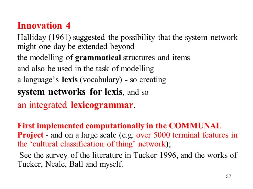 Innovation 4 Halliday (1961) suggested the possibility that the system network might one day be extended beyond.