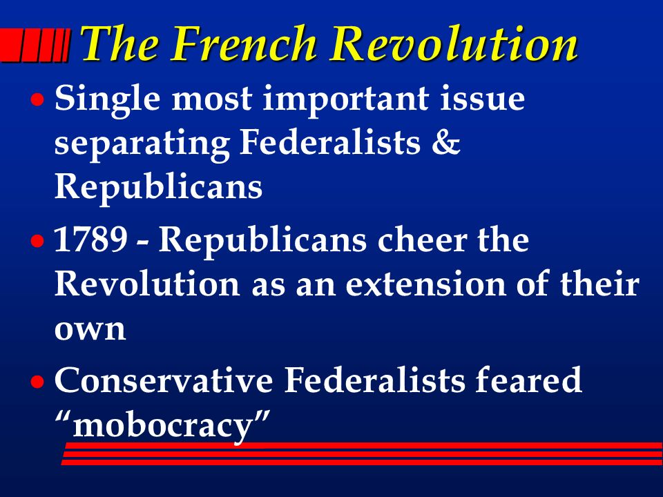 federalists and jeffersonian republicans on french revolution Thomas jefferson, the author of the declaration of independence as well as a slaveholder, was a man of many contradictions the harsh public antagonism of the 1790s largely came to an end with the victory of the democratic- republicans in the 1800 election the revolution of 1800, as jefferson.