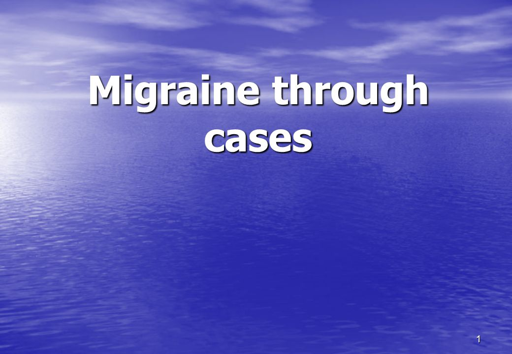 Migraine through cases