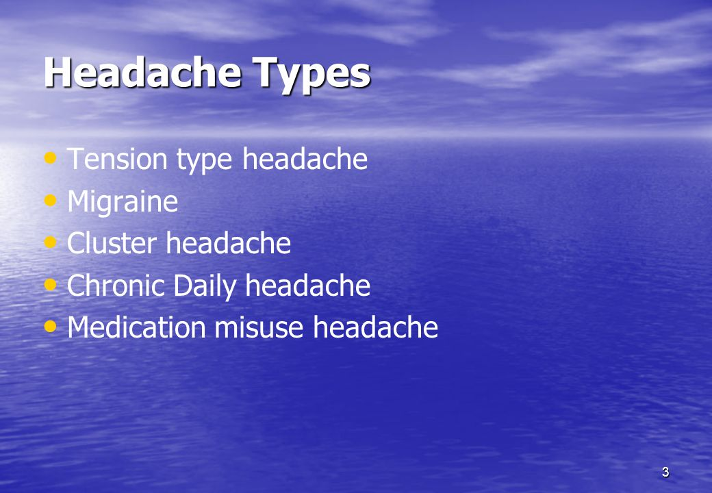 Headache Types Tension type headache Migraine Cluster headache