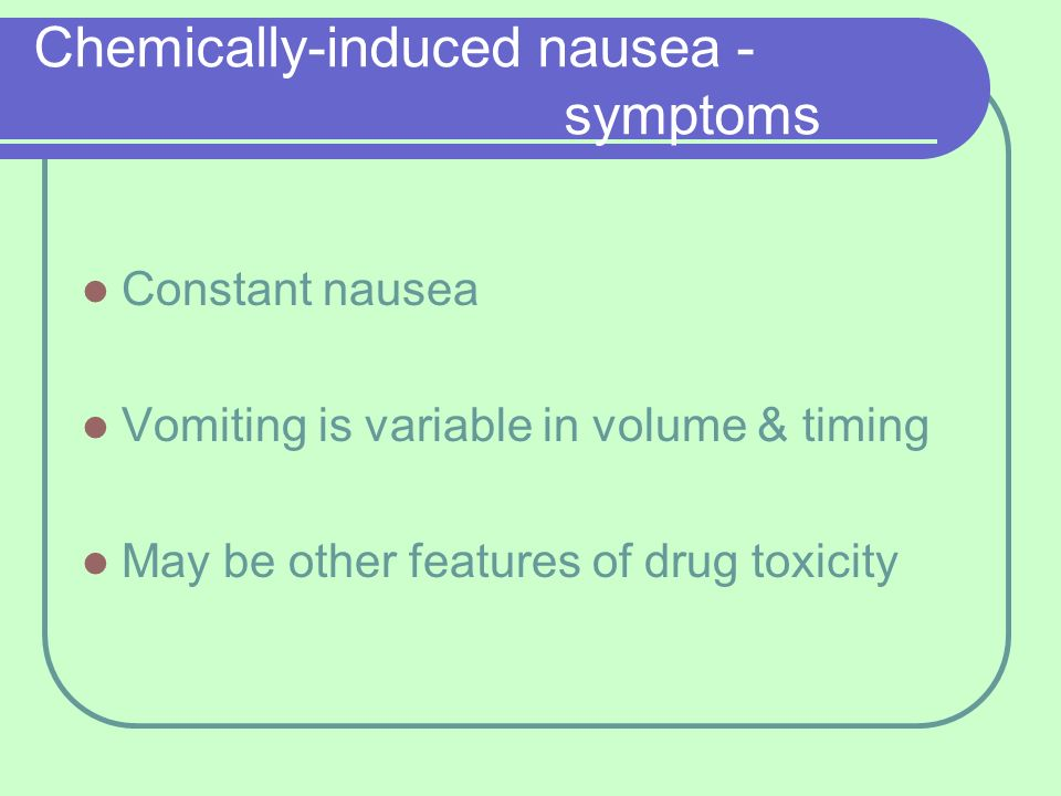 Chemically-induced nausea - symptoms
