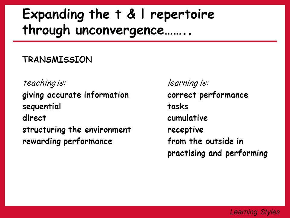 Expanding the t & l repertoire through unconvergence……..