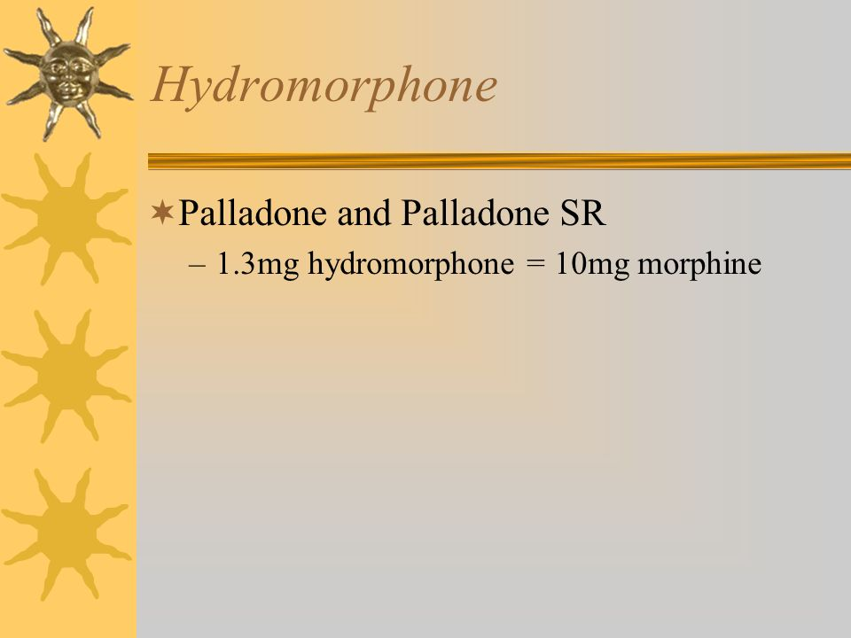 Hydromorphone Palladone and Palladone SR