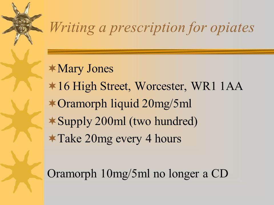 Writing a prescription for opiates