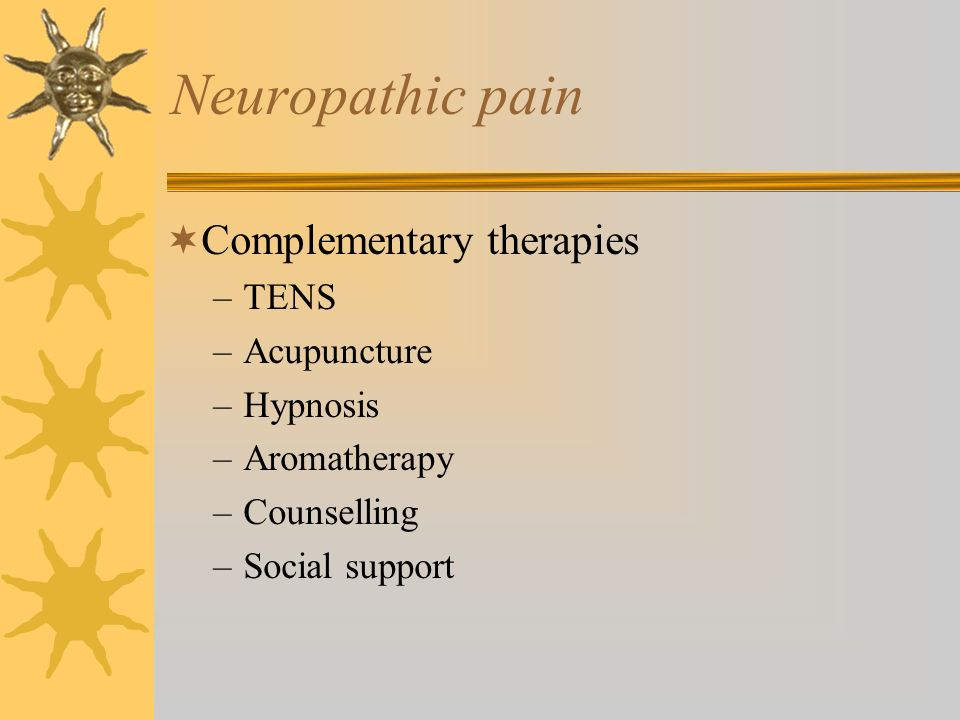 Neuropathic pain Complementary therapies TENS Acupuncture Hypnosis