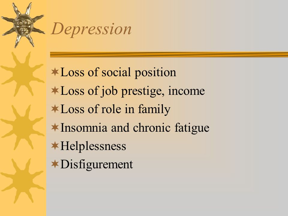 Depression Loss of social position Loss of job prestige, income