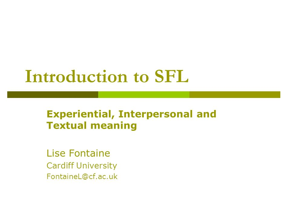 Introduction to SFL Experiential, Interpersonal and Textual meaning