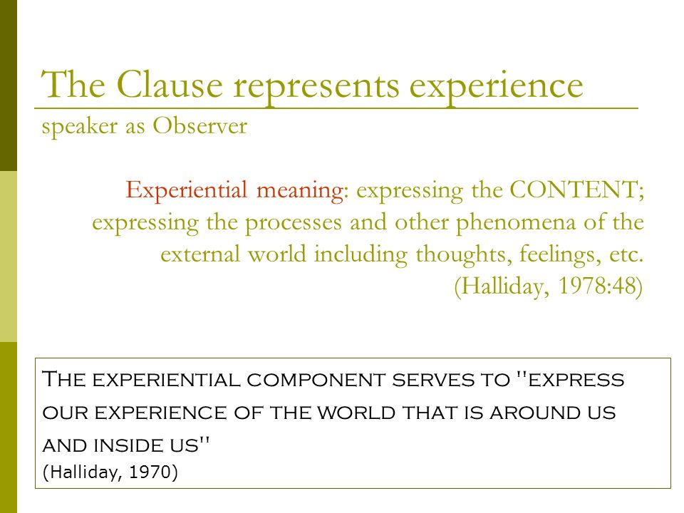 The Clause represents experience speaker as Observer