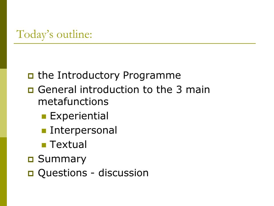 Today's outline: the Introductory Programme