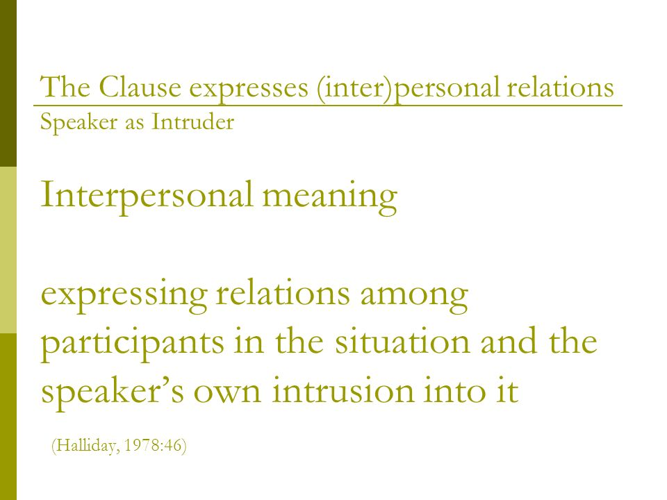 The Clause expresses (inter)personal relations