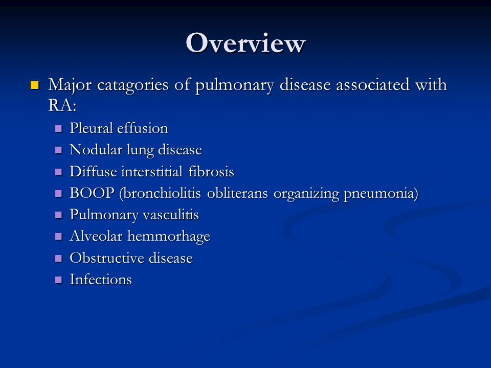 Overview Major catagories of pulmonary disease associated with RA: