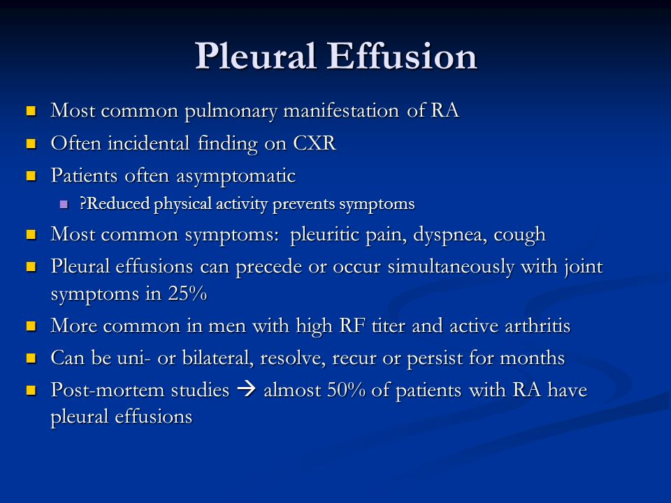 Pleural Effusion Most common pulmonary manifestation of RA