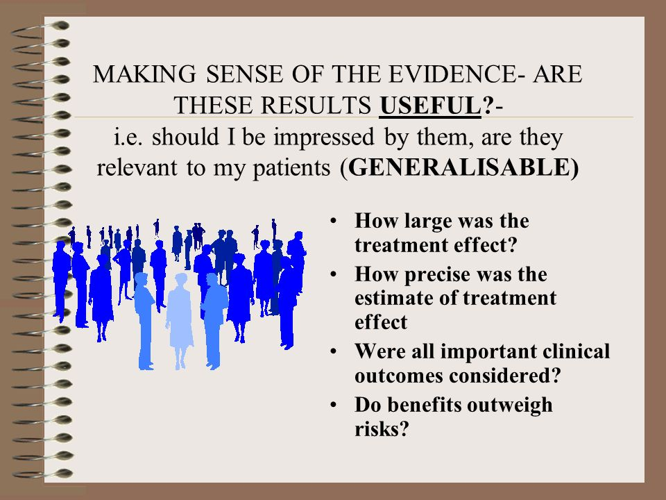 MAKING SENSE OF THE EVIDENCE- ARE THESE RESULTS USEFUL. - i. e