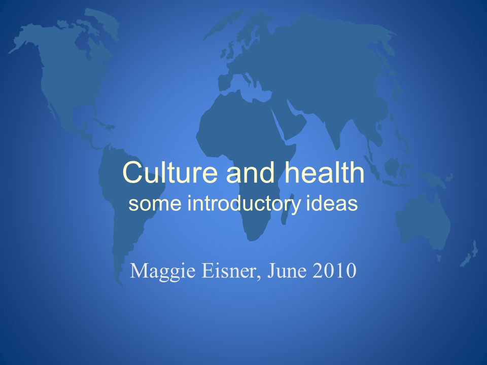 Culture and health some introductory ideas