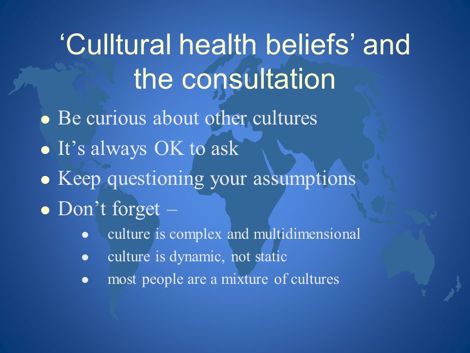 'Culltural health beliefs' and the consultation