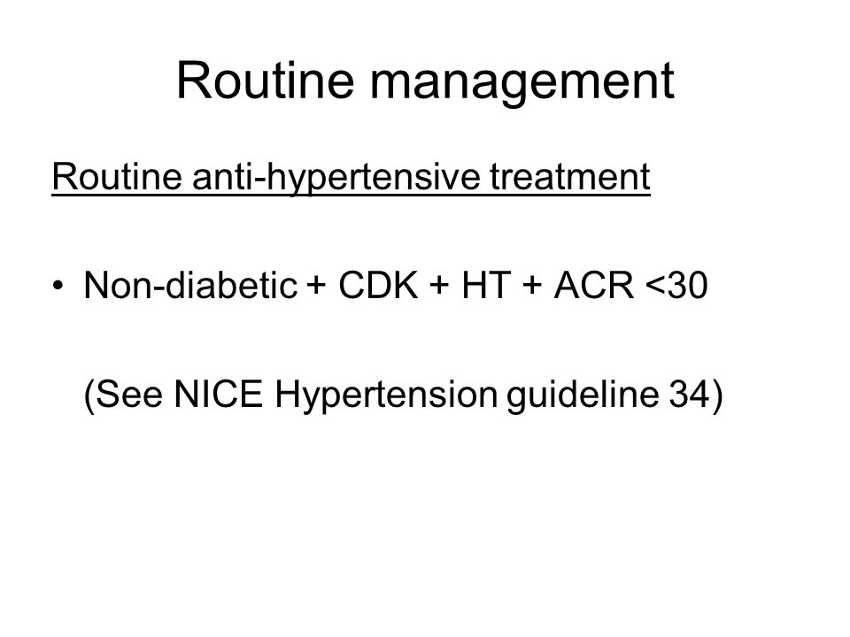 Routine management Routine anti-hypertensive treatment