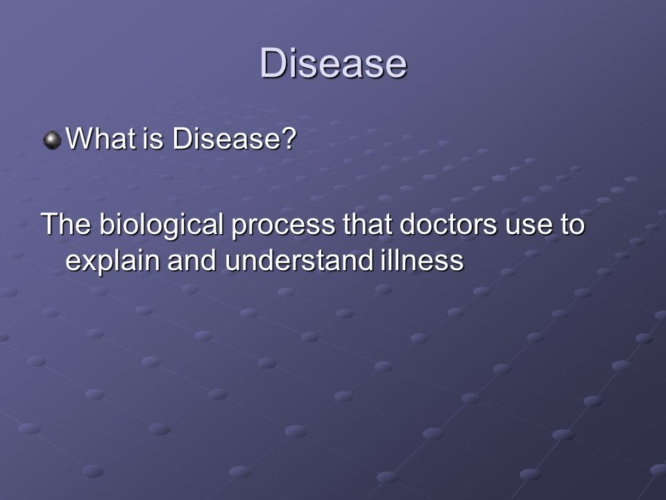 Disease What is Disease