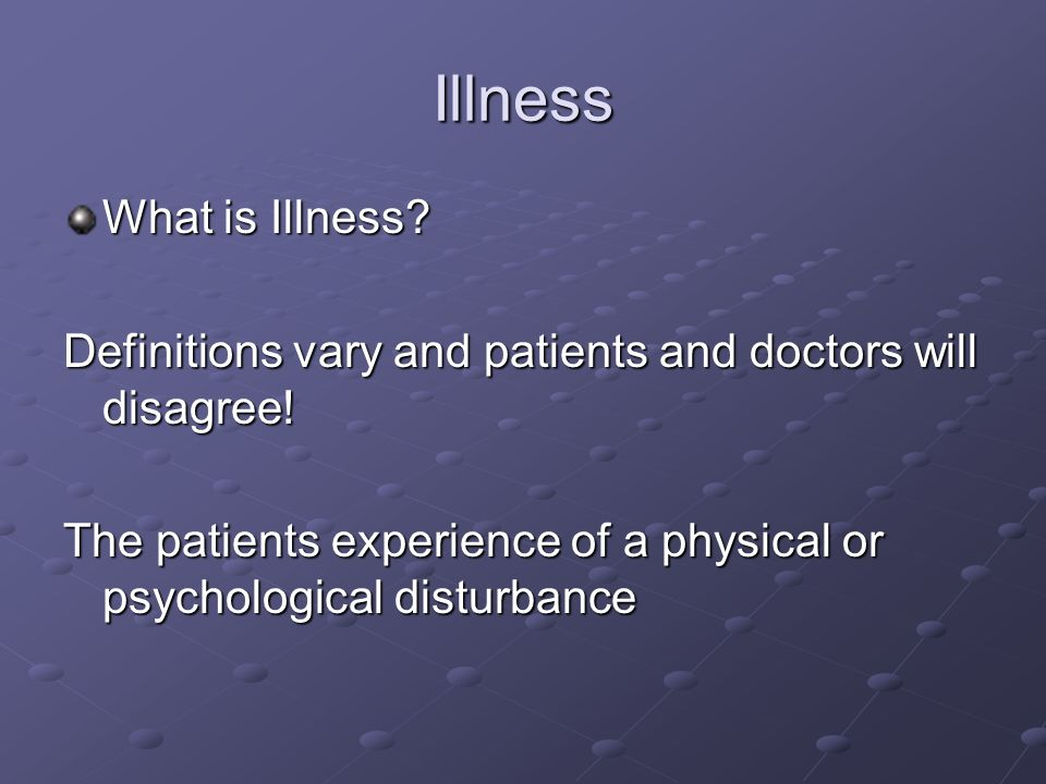 Illness What is Illness