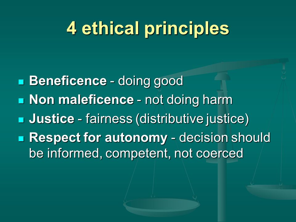 4 ethical principles Beneficence - doing good