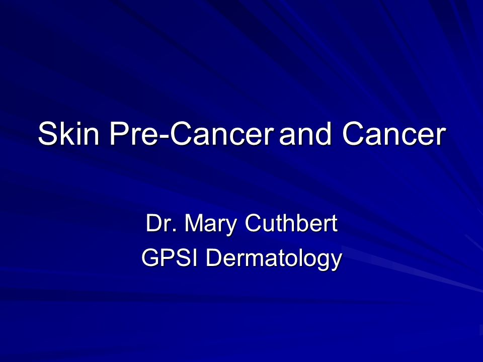 Skin Pre-Cancer and Cancer