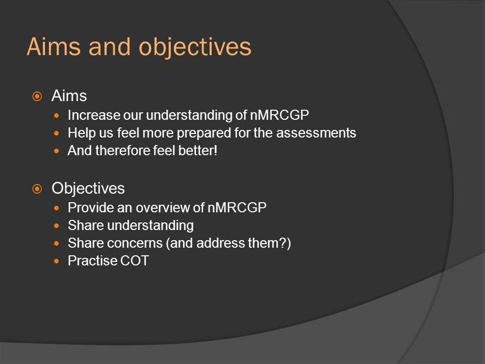 Aims and objectives Aims Objectives