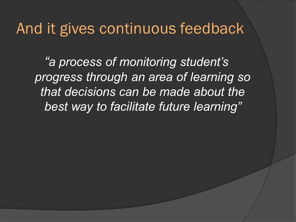 And it gives continuous feedback
