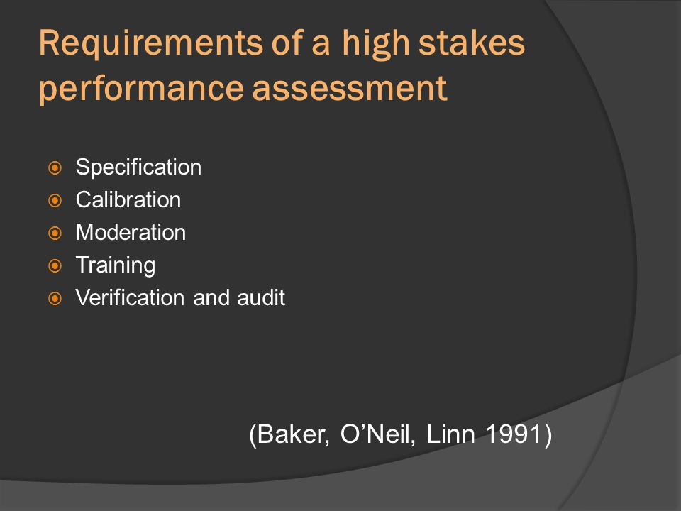 Requirements of a high stakes performance assessment
