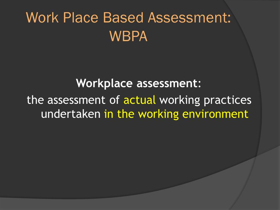 Work Place Based Assessment: WBPA
