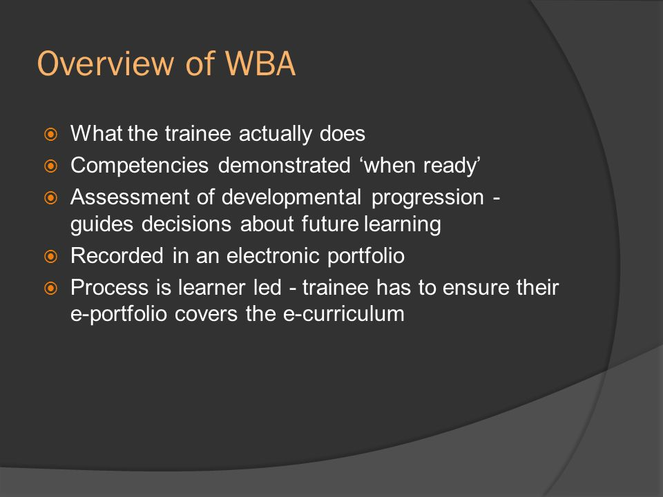 Overview of WBA What the trainee actually does