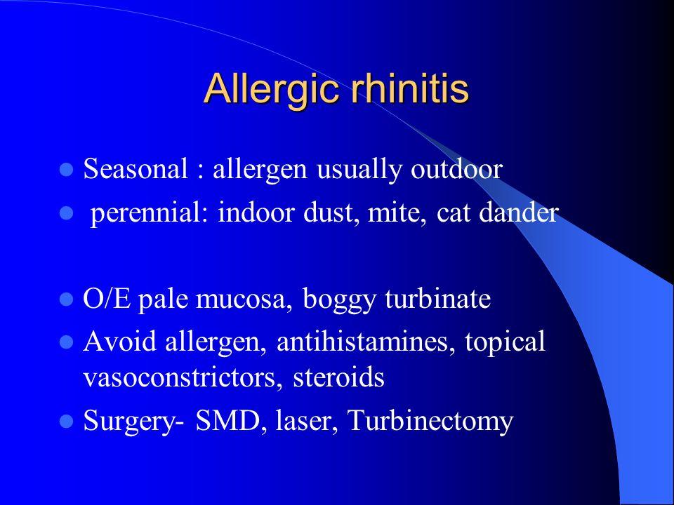 Allergic rhinitis Seasonal : allergen usually outdoor