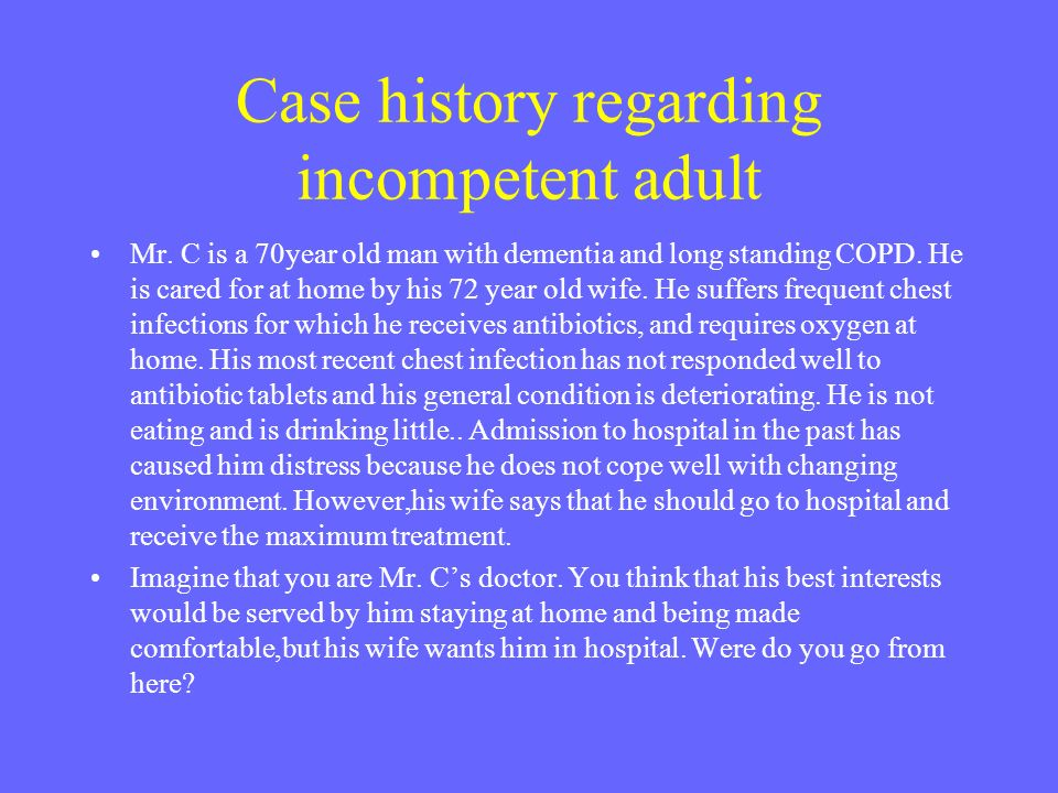 Case history regarding incompetent adult