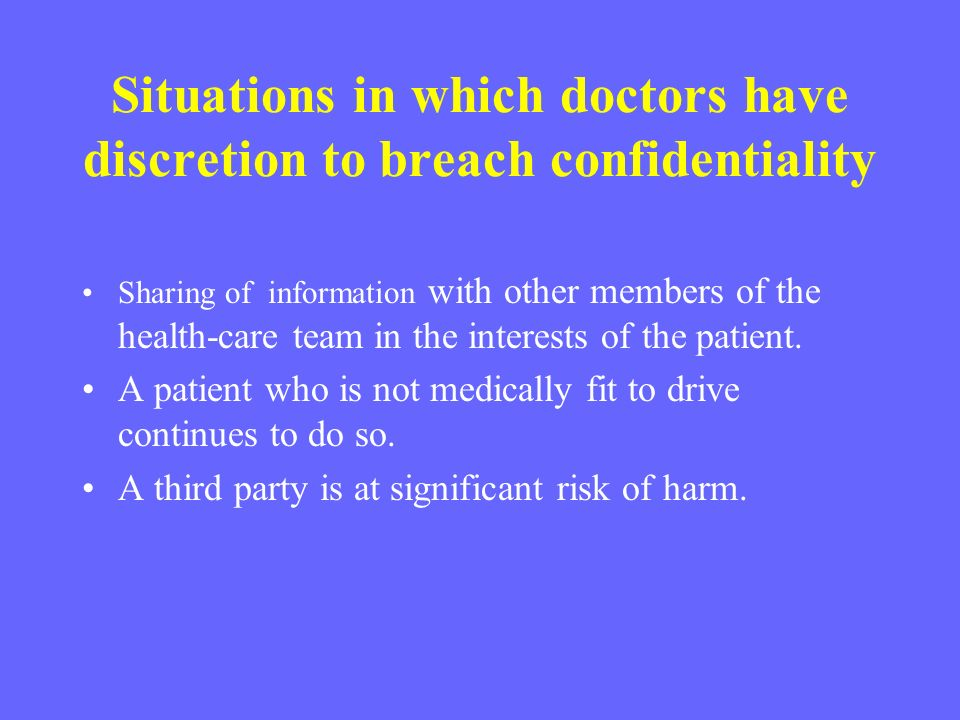 Situations in which doctors have discretion to breach confidentiality