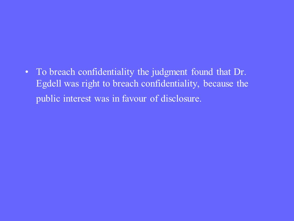 To breach confidentiality the judgment found that Dr
