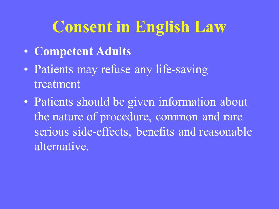 Consent in English Law Competent Adults