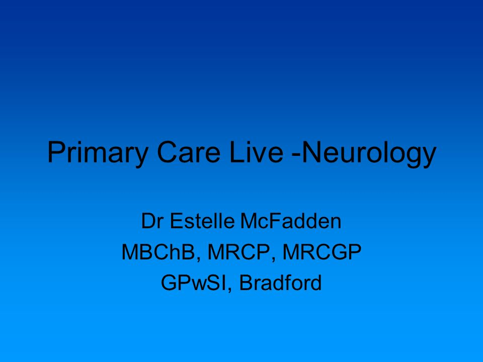 Primary Care Live -Neurology