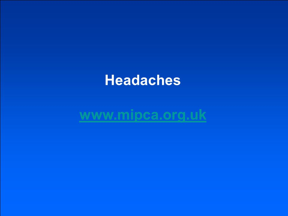 Headaches www.mipca.org.uk