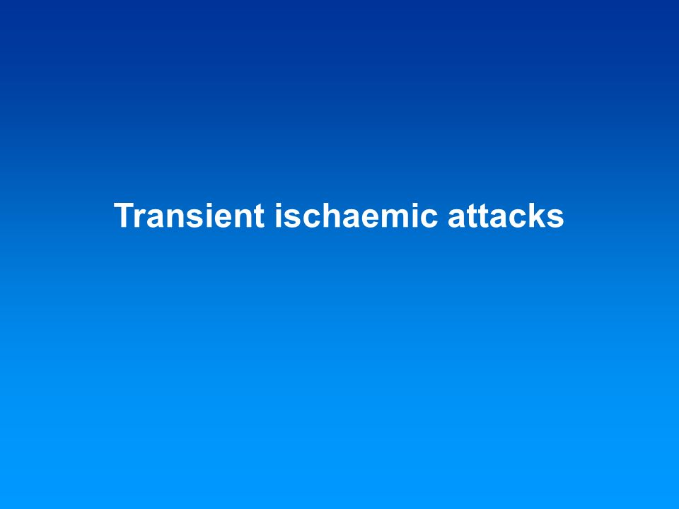 Transient ischaemic attacks