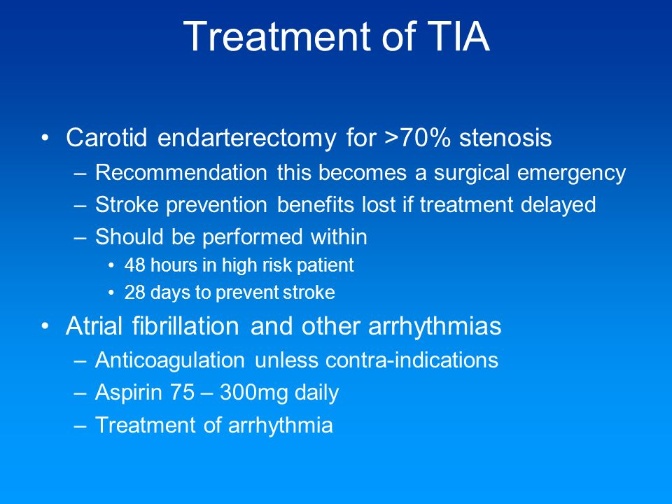 Treatment of TIA Carotid endarterectomy for >70% stenosis