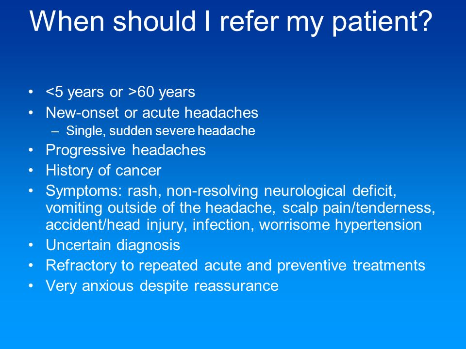 When should I refer my patient