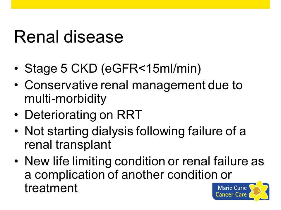 Renal disease Stage 5 CKD (eGFR<15ml/min)