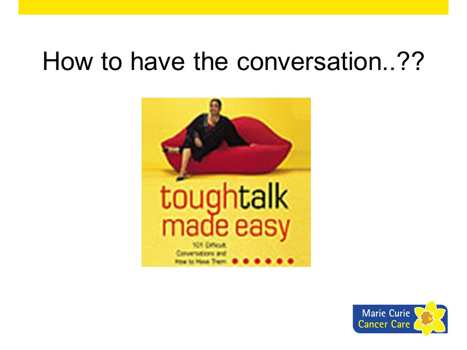 How to have the conversation..