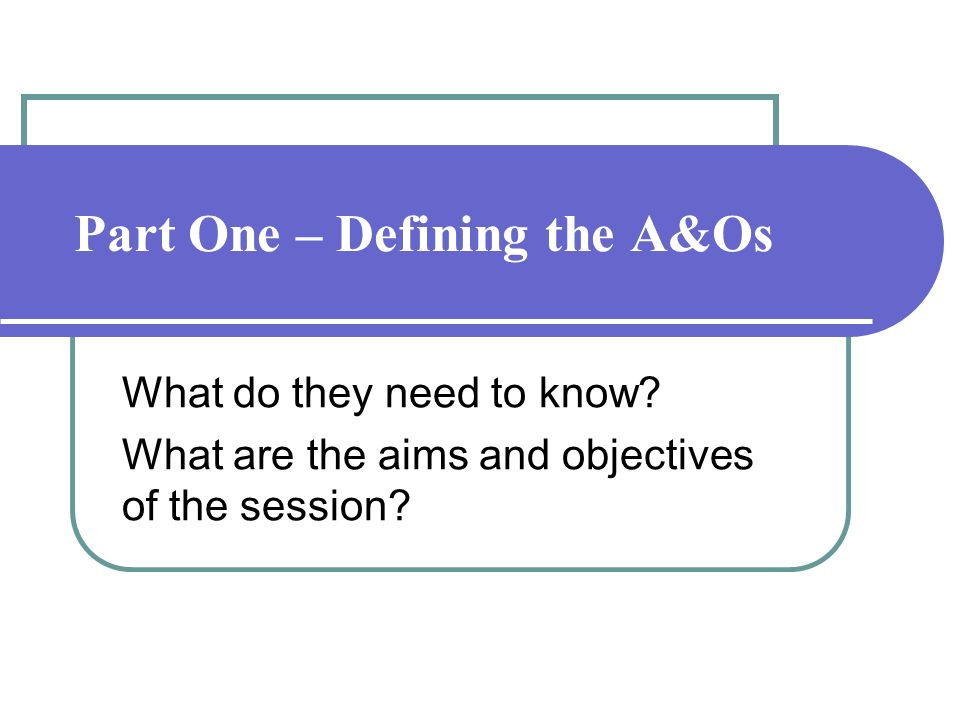 Part One – Defining the A&Os