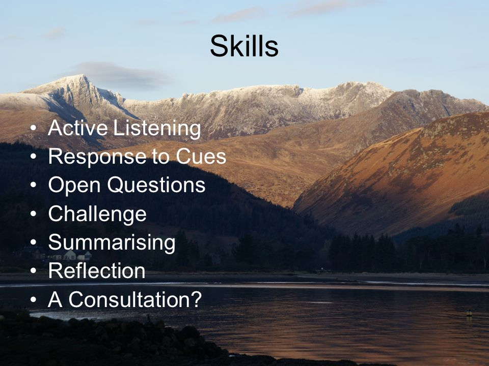 Skills Active Listening Response to Cues Open Questions Challenge