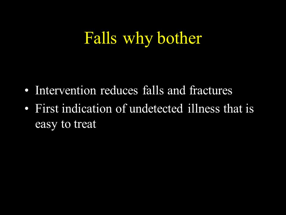 Falls why bother Intervention reduces falls and fractures