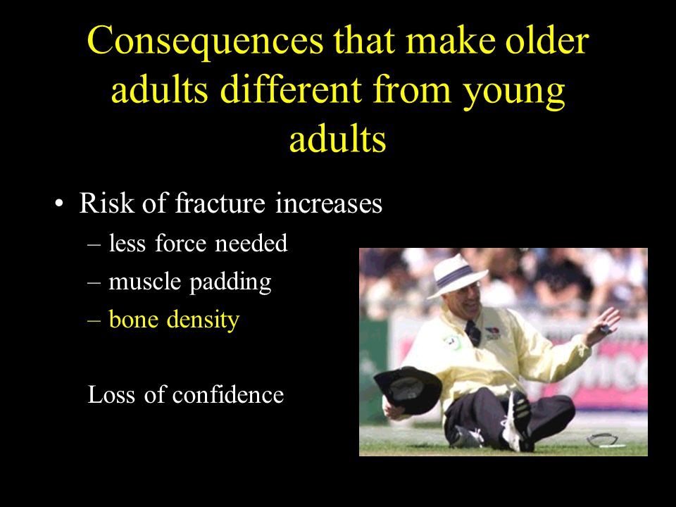 Consequences that make older adults different from young adults
