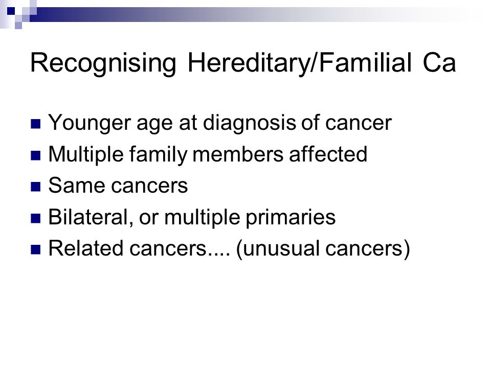 Recognising Hereditary/Familial Ca