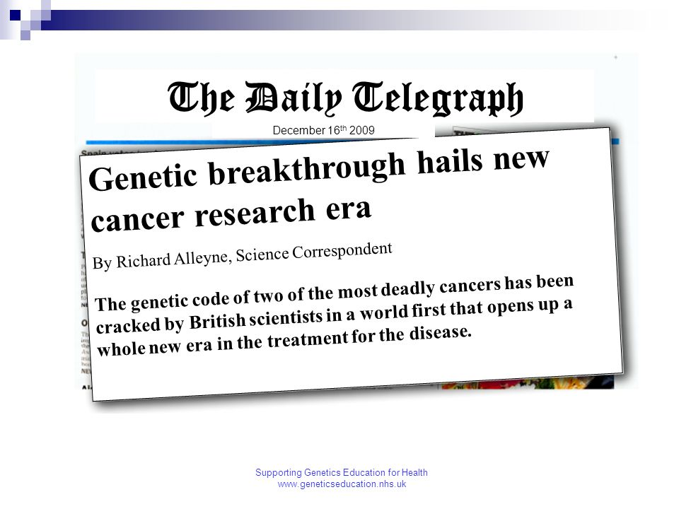 The Daily Telegraph Genetic breakthrough hails new cancer research era