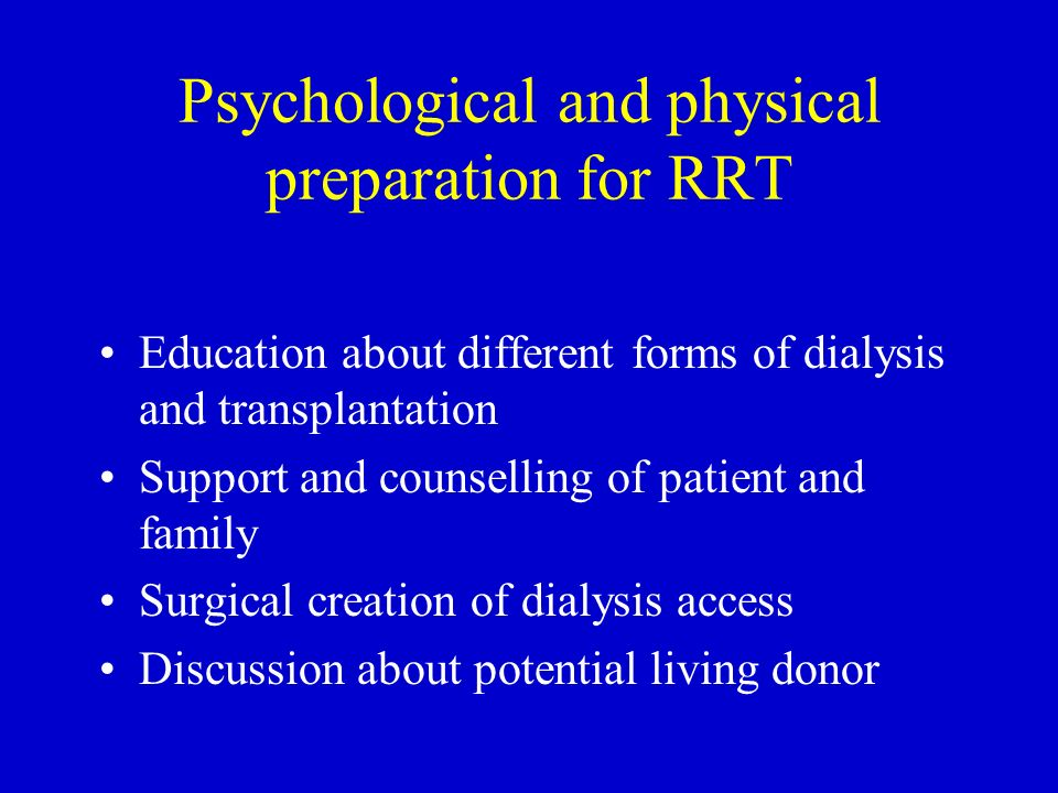 Psychological and physical preparation for RRT