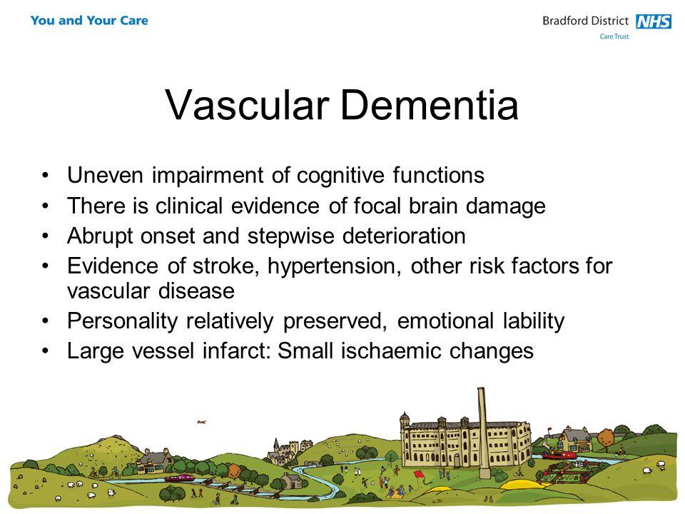 Vascular Dementia Uneven impairment of cognitive functions